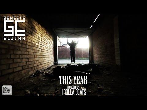 Genesis Elijah – This Year (Produced by Hirolla Beats)