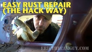 Easy Rust Repair the 'Hack' Way -EricTheCarGuy