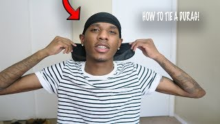 HOW TO TIE A DURAG! FOR BEGINNERS?