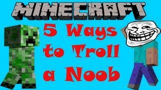 5 ways to Troll a Noob - Minecraft