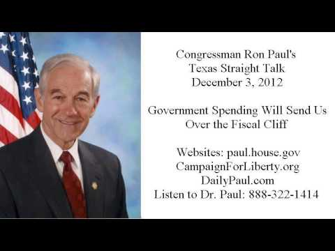 Ron Paul's Texas Straight Talk 12/3/12: Government Spending Will Send Us Over the Fiscal Cliff
