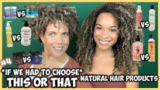 #4 THIS OR THAT (If We Had To Choose) | Comparing Natural Hair Products
