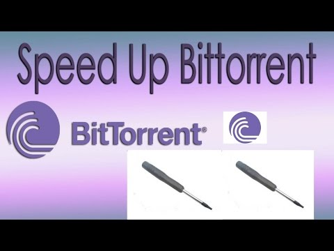 How To Speed Up BitTorrent 7.9.9 - Latest Settings 2017