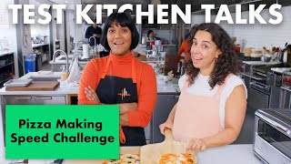 Pro Chefs Compete in a Pizza Making Speed Challenge | Test Kitchen Talks | Bon Appétit