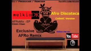 AFRo - Afro Dìscoteca - melkioDR Exclusive Remix (CoSmiC Ve