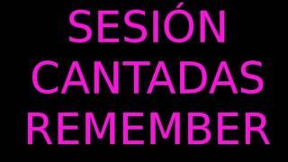 Sesión Cantaditas Remember