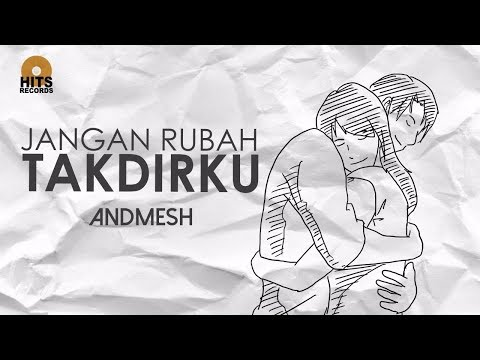 Andmesh - Jangan Rubah Takdirku (Official Lyric Video)