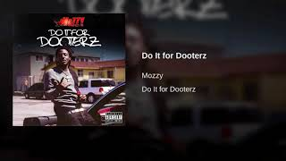 Mozzy Do It For Dooterz