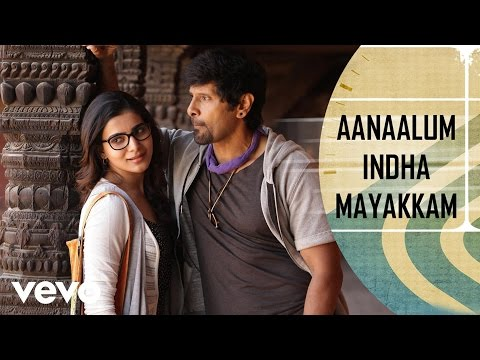 Aanaalum Indha Mayakkam Song | Vikram, Samantha | D. Imman | Vijay Milton