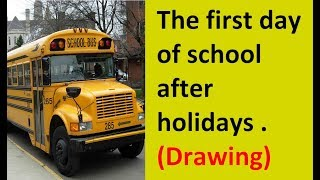 The first day of school after holidays.(Drawing)