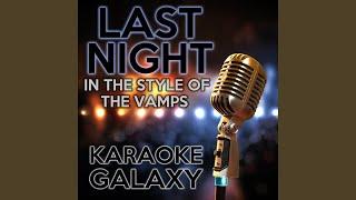 Last Night Karaoke Instrumental Version Originally Performed By The Vamps