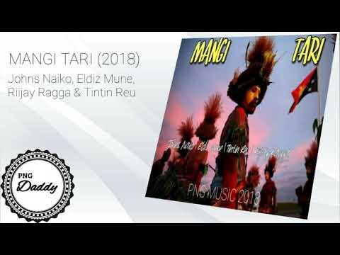 MANGI TARI (2018) - Johns Naiko, Eldiz Mune, Riijay Ragga & Tintin Reu