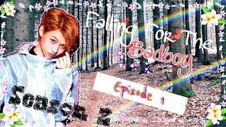 [Felix Ff]Falling For The Badboy♡Episode 1♡Season 2