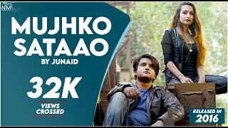 Mujhko Sataao Feat Junaid cover 2016  NAMYOHO STUDIOS