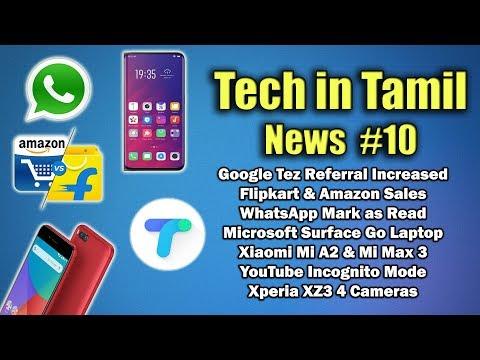 Tech In Tamil News #10 - Flipkart vs Amazon, Mi A2 & Max3 Launch, Xperia XZ2, WhatsApp Update & More