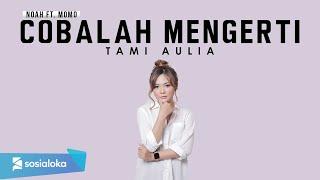 Noah feat Momo - Cobalah Mengerti cover by Tami Aulia Live Acoustic