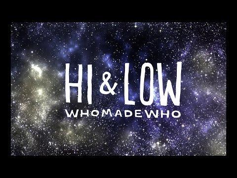 WhoMadeWho Hi & Low music videos 2016 indie