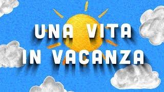 Una vita in vacanza -🏄♀️🏖 - Canzoni per bambini - Baby cartoons - Baby music songs