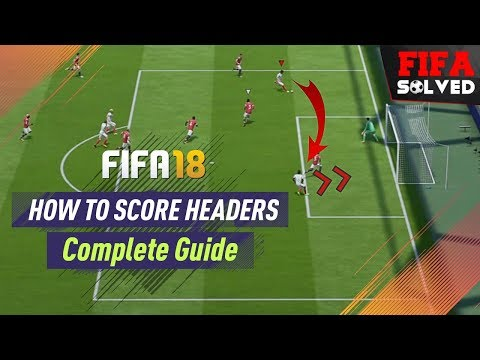 FIFA 18 How To Score Headers Tutorial