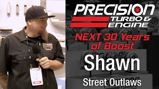 Precision Turbo NEXT 30 Years of Boost with Shawn from Street Outlaws
