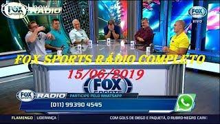 FOX SPORTS RÁDIO COMPLETO - 15/06/2019