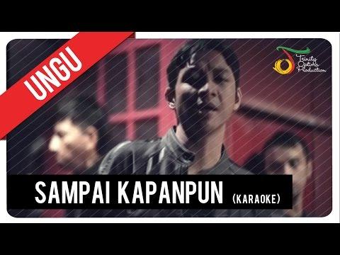 download lagu UNGU - Sampai Kapanpun Karaoke  VC Trini gratis