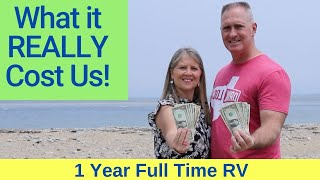 What it Cost to Live 1 Year Full Time RV - It's NOT Free