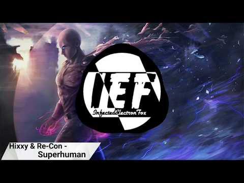 Hixxy & Re-Con - Superhuman