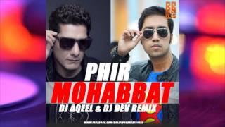 Phir Mohabbat - Murder 2 | Dj Aqeel & Dj Dev Remix | Full Audio