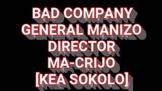 BAD COMPANY_KEA SOKOLA hit(16 JUNE) Director General Manizo and Machirijo