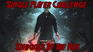 Friday The 13th Game Single Player Challenge Snuggle By The Fire Figuring Out All Objectives Part6