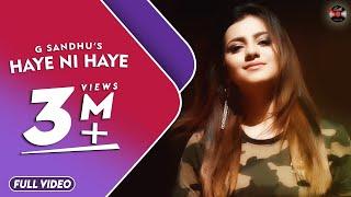 HAYE NI HAYE (Official Video) || G Sandhu || ROX-A || LATEST SONG 2018 || BATTH RECORDS