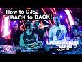 How to DJ BACK To BACK!
