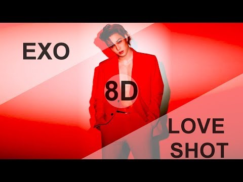 EXO (엑소) - LOVE SHOT [8D USE HEADPHONE] 🎧