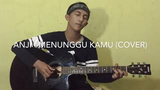 Menunggu kamu - anji (cover by Ihsan)