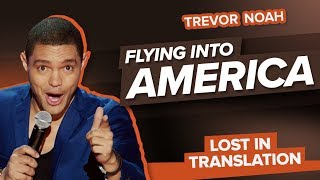 """Flying Into America"" - Trevor Noah - (Lost In Translation)"