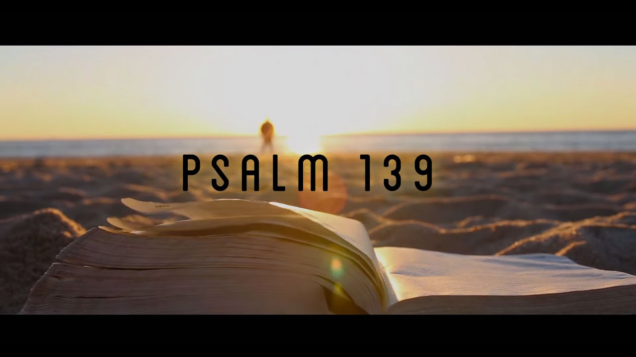 Psalm 139 1 18 YouTube