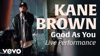 Good As You Official Live Performance Vevo X Kane Brown