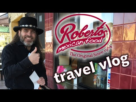 [Ep. 3] 2018 Travel Vlog - Roberto's Mexican Food in Solana Beach, California