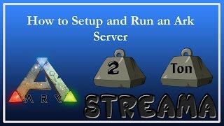 Ark Survival Evolved How to Run Your Own Server Guide