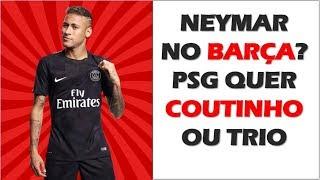Neymar perto do Barcelona, que pode dar Coutinho, Umtiti, Dembélé ou Rakitic
