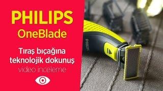 """Philips OneBlade inceleme """"Tıraş bıçağına teknolojik dokunuş"""""""