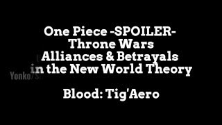 One Piece -SPOILER- Throne Wars Alliances & Betrayals in the New World Theory