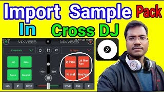 How To Import Sample In Cross Dj