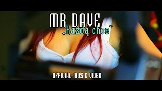 MR DAVE - Każdą chce (Official Video)
