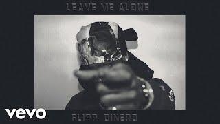 Flipp Dinero - Leave Me Alone (Audio)