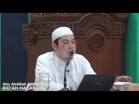 Bidah Hasanah Bag.2 - Abu Abdillah Ahmad Zainuddin