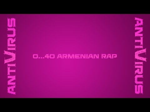 0...040 antiVirus - Armenian Rap