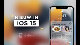 iOS 15: de beste nieuwe functies volgens iCulture!