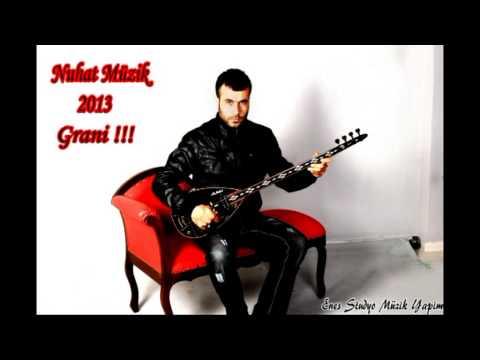NUHAT MÜZİK BOMBA (GRANİ) 2013!!!!!!!